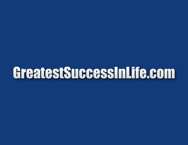 Greatest Success in Life